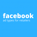 facebook ad types for retailers