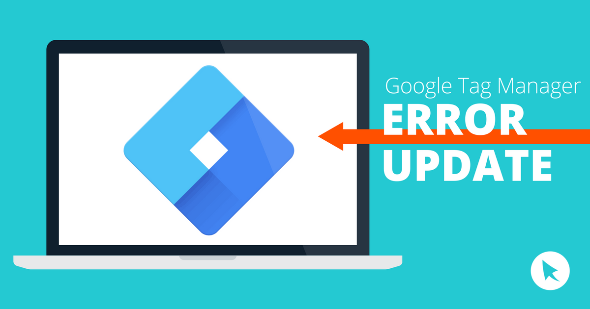 google tag manager error update
