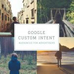 google custom intent audiences