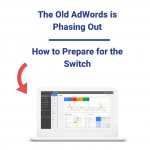 old adwords phasing out feature image